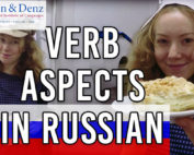 Verb Aspects - Imperfective and Perfective verbs in Russian